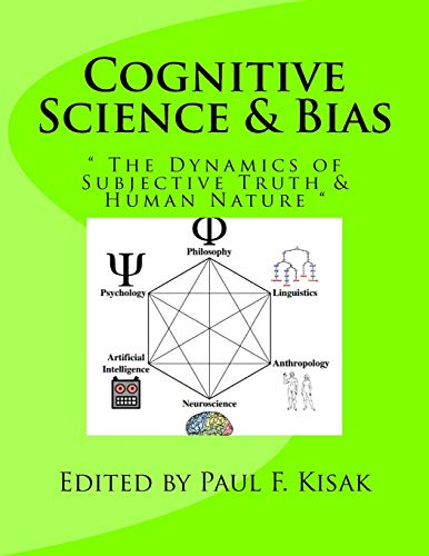 "9781517533786: Cognitive Science & Bias: "" The Dynamics of Subjective Truth & Human Nature """