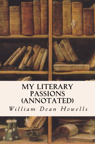 9781517534738: My Literary Passions (annotated)