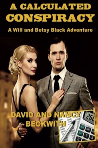 9781517538088: A Calculated Conspiracy (A Will and Betsy Black Adventure) (Volume 2)