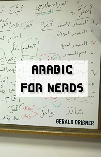 9781517538385: Arabic for Nerds: 270 Questions on Arabic Grammar