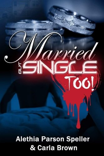 9781517538750: Married, But Single Too!