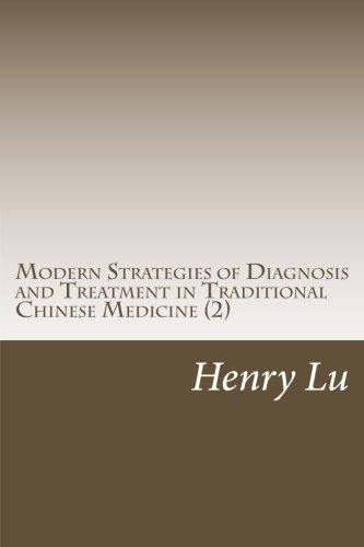 9781517539900: Modern Strategies of Diagnosis and Treatment in Traditional Chinese Medicine (2)