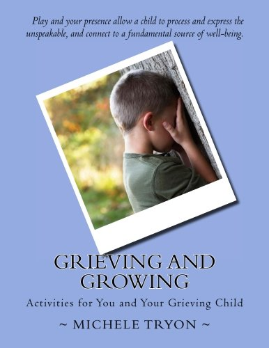 9781517541675: Grieving and Growing: Activities forYou and Your Grieving Child (Children's Coping Series) (Volume 1)