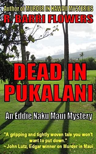 9781517541682: DEAD IN PUKALANI (An Eddie Naku Maui Mystery): Volume 1 (Eddie Naku Maui Mysteries)