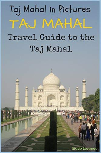 9781517542047: TAJ MAHAL: Taj Mahal in Pictures: Travel Guide to the Taj Mahal