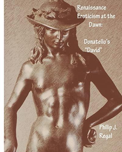 9781517542146: Renaissance Eroticism at the Dawn: Donatello's