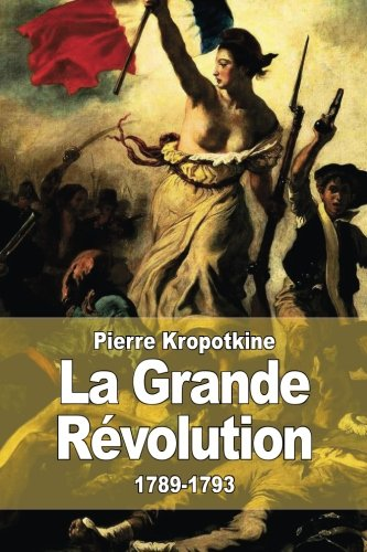 9781517543136: La Grande Révolution: 1789-1793 (French Edition)
