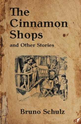 9781517543655: The Cinnamon Shops and Other Stories (Writings by Bruno Schulz) (Volume 1)