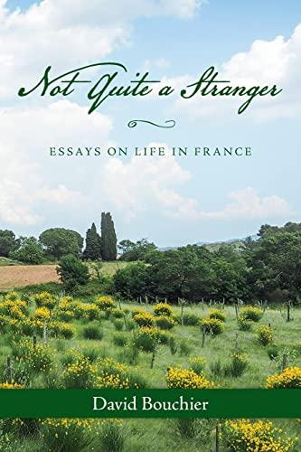9781517543747: Not Quite a Stranger: Essays on Life in France