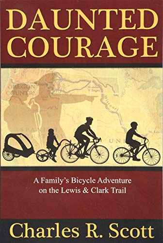9781517544256: Daunted Courage: A Family's Bicycle Adventure on the Lewis and Clark Trail