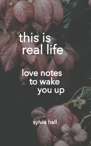 9781517548209: This Is Real Life: Love Notes to Wake You Up