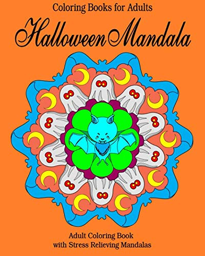 Coloring Books for Adults: Halloween Mandala: Adult Coloring Book with Stress Relieving Mandalas (...