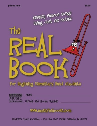9781517549084: The Real Book for Beginning Elementary Band Students (pBone mini): Seventy Famous Songs Using Just Six Notes