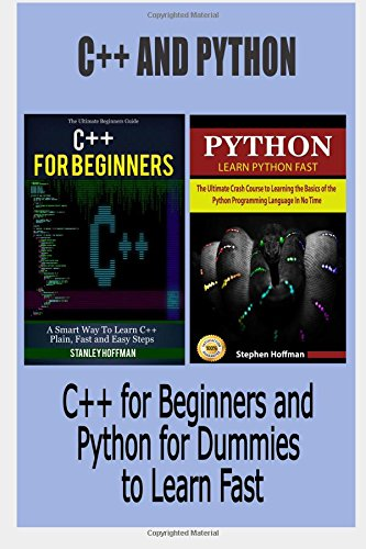 9781517550561: C++: C++ and Python. C++ for Beginners and Python for Dummies to Learn Fast (C Programming, Programming for beginners, c plus plus, programming ... Coding, CSS, Java, PHP) (Volume 4)