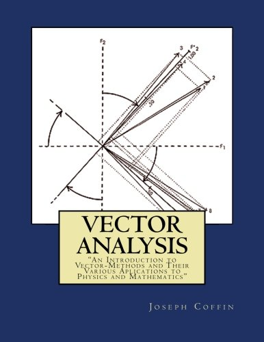 """Vector Analysis: """"An Introduction to Vector-Methods and: Joseph George Coffin"""