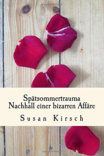 9781517551216: Spätsommertrauma: Nachhall einer bizarren Affäre (German Edition)