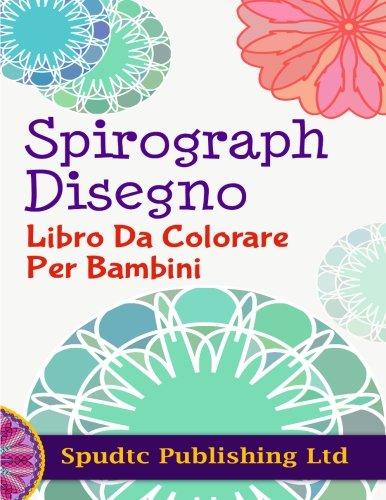 9781517552060: Espirógrafo Diseño Libro De Colorante Para Los Niños (Spanish Edition)