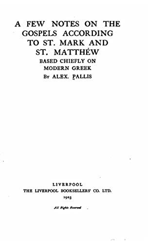 A Few Notes on the Gospels According: Pallis, Alex