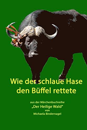 9781517553128: Wie der schlaue Hase den Bueffel rettete: Aus der Märchenbuchreihe