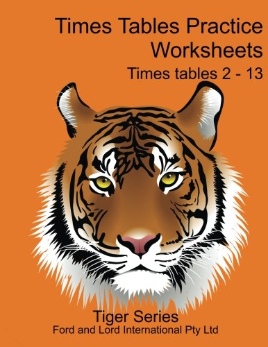 9781517553166: Times Table Practice Worksheets (Tiger Series) (Volume 1)