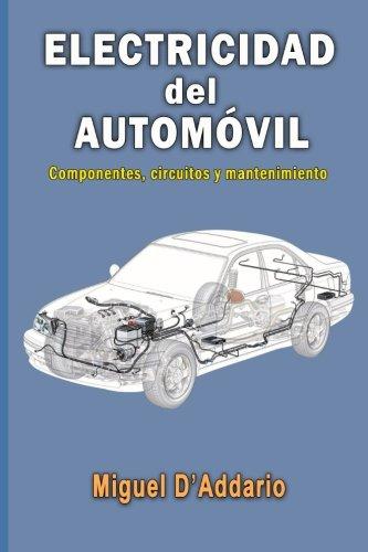 9781517554057: Electricidad del automóvil: Componentes, circuitos y mantenimiento (Spanish Edition)