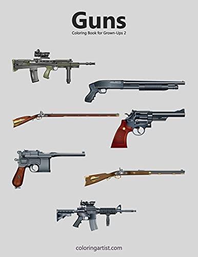 9781517555917: Guns Coloring Book for Grown-Ups 2 (Volume 2)