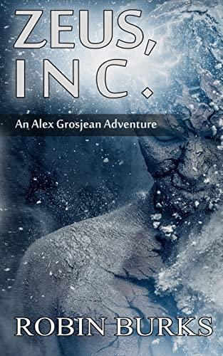 9781517556488: Zeus, Inc. (The Alex Grosjean Adventures)
