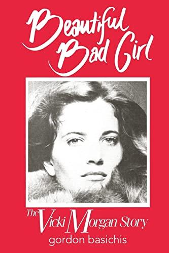 9781517557058: Beautiful Bad Girl: The Vicki Morgan Story