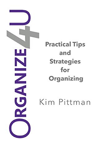 9781517557652: Organize 4U: Practical Tips and Strategies for Getting Organized