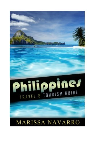 9781517560096: Philippines (Black and White Version): Travel and Tourism Guide (Asia, Travel, Guide) (Volume 1)