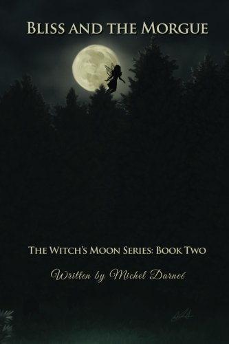 9781517560270: Bliss and the Morgue: Volume 2 (The Witch's Moon)