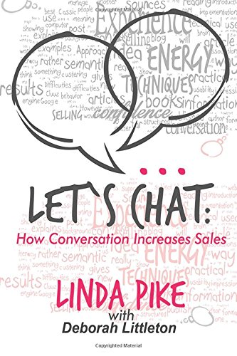 Let's Chat: How Conversation Increases Sales: Pike, Linda