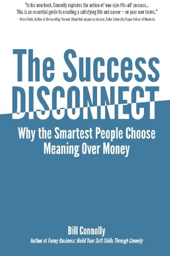 9781517562496: The Success Disconnect: Why the Smartest People Choose Meaning Over Money