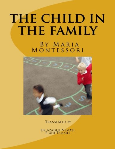 9781517564575: the child in the family (Montessori's book)