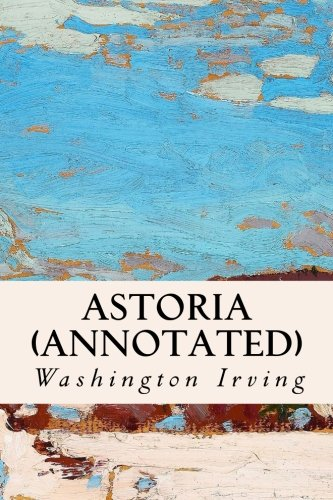 9781517564650: Astoria (annotated)