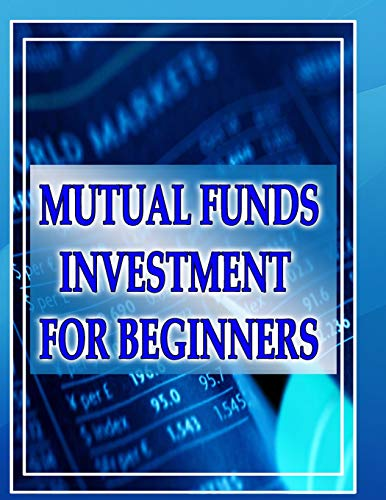 9781517565725: Mutual Funds Investing for Beginners: Guide to Mutual Funds Investment for Beginners (How To Invest In Mutual Funds)