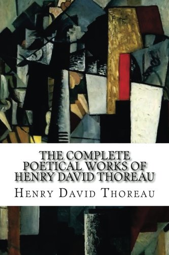 9781517565923: The Complete Poetical Works of Henry David Thoreau