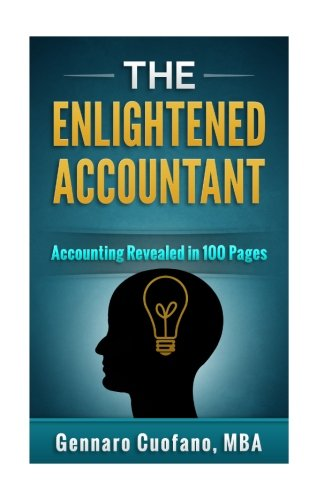 9781517566708: The Enlightened Accountant: Accounting Revealed in 100 Pages.