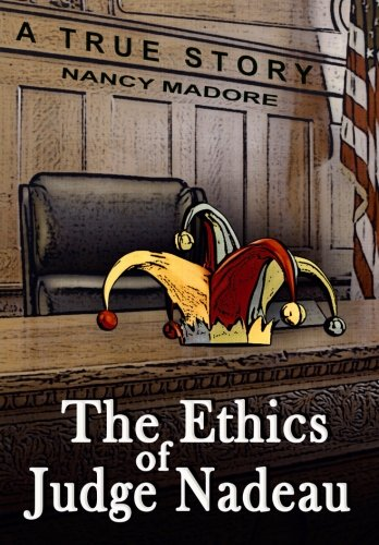 9781517568832: The Ethics of Judge Nadeau: A True Story