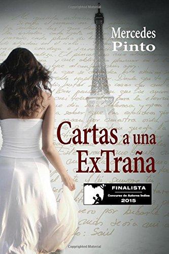 Cartas a una extraña: Finalista del Concurso Autores Indies 2015 (Spanish Edition): ...