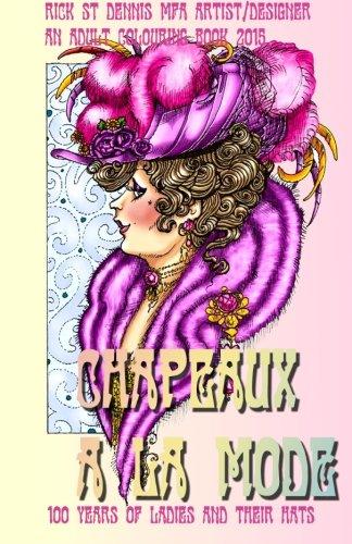 9781517570224: Chapeaux a la mode: ladies hats from 1890 to 2015