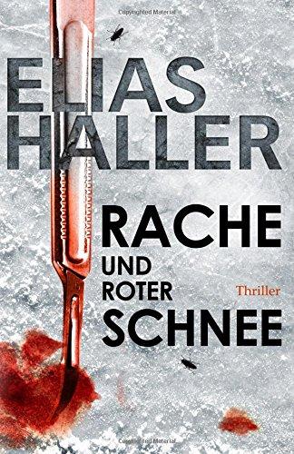 9781517573546: Rache und roter Schnee: (Ein Erik-Donner-Thriller 2)