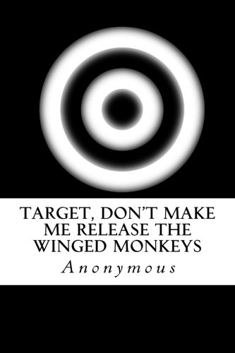 Target, Don't Make Me Release the Winged: Anonymous