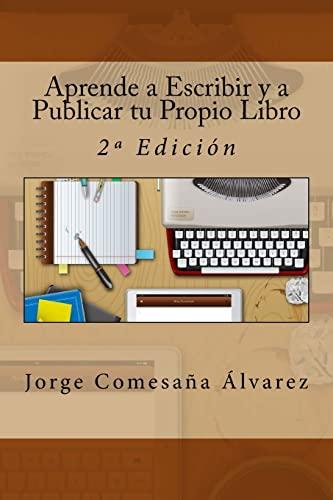 Aprende a Escribir y a Publicar tu: Jorge Comesaña �lvarez