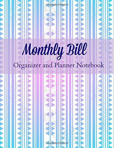 9781517574994: Monthly Bill Organizer and Planner Notebook (Extra Large Budget Planner Notebook-Includes Calendar, Bill Checklist and Note Pages) (Volume 87)