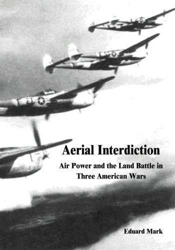 9781517575120: Aerial Interdiction: Air Power and the Land Battle in Three American Wars