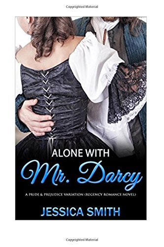 9781517576141: Alone With Mr. Darcy: A Pride and Prejudice Adaptation
