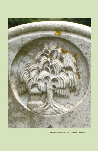 9781517577049: Gravestone Willow 2016 Weekly Calendar: 2016 week by week calendar with a cover photo of willow tree carved into a gravestone