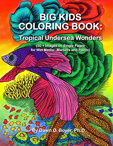 9781517577568: Big Kids Coloring Book: Tropical Undersea Wonders: 50+ Images on Single-sided Pages for Wet Media – Markers and Paints (Big Kids Coloring Books)