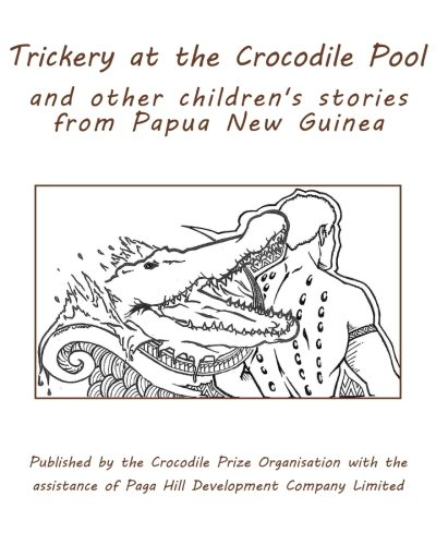 9781517578633: Trickery at the Crocodile Pool and other children's stories from Papua New Guinea: Published by the Crocodile Prize Organisation with the assistance of Paga Hill Development Company